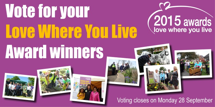 Love Where you Live awards - nominate an individual or group who have made a real difference to the area where they live