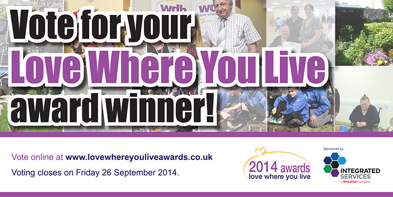 Vote for your Love Where you Live Award Winner at www.lovewhereyouliveawards.co.uk.